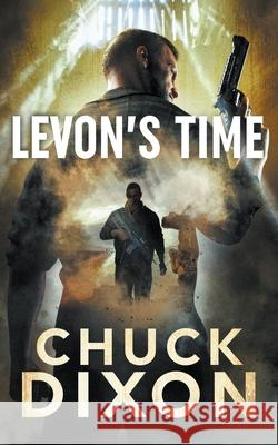 Levon's Time Chuck Dixon   9781641199452 Wolfpack Publishing LLC