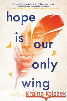 Hope Is Our Only Wing Rutendo Tavengerwei 9781641290722