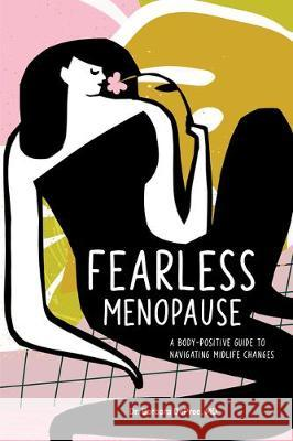 Fearless Menopause: A Body-Positive Guide to Navigating Midlife Changes Barbara, MD DePree 9781641527309
