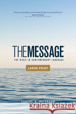 The Message Outreach Edition, Large Print (Softcover): The Bible in Contemporary Language Eugene H. Peterson 9781641582513