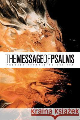 The Message of Psalms: Premier Journaling Edition (Softcover, Desert Wanderer) Eugene H. Peterson 9781641583435