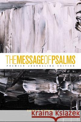 The Message of Psalms: Premier Journaling Edition (Softcover, Thunder Symphonic) Eugene H. Peterson 9781641583442