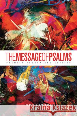 The Message of Psalms: Premier Journaling Edition (Softcover, Blaze Into View) Eugene H. Peterson 9781641583985
