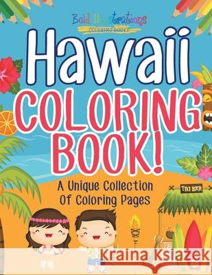 Hawaii Coloring Book! A Unique Collection Of Coloring Pages Bold Illustrations 9781641938044