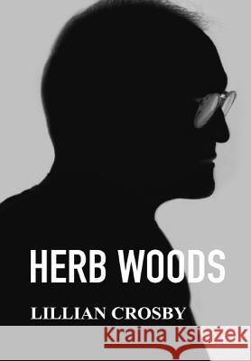 Herb Woods Lillian M. Crosby 9781642042337