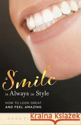 A Smile Is Always in Style: How to Look Great and Feel Amazing  9781642251012