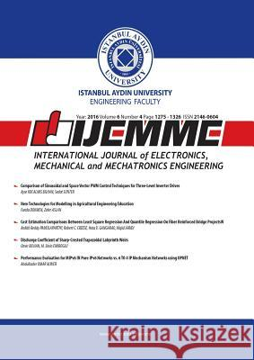 Ijemme: International Journal of Electronics, Mechanical and Mechatronics Engineering Mustafa Aydin Hasan Sayin Zafer Utlu 9781642260038