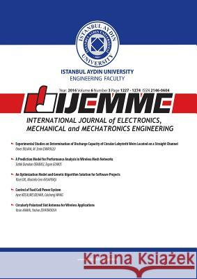 Ijemme: International Journal of Electronics, Mechanical and Mechatronics Engineering Mustafa Aydin Hasan Saygin Zafer Utlu 9781642260137