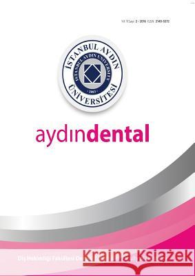Istanbul Aydin University Journal of the Faculty of Dentistry: Year 1 N.1 Nigar Celik Julide Ozen 9781642260199