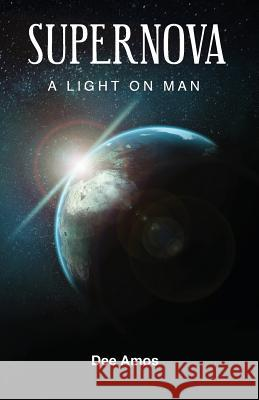 Supernova: A Light on Man Dee Amos 9781642371833
