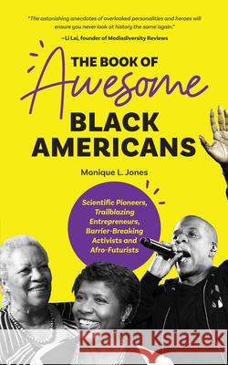 The Book of Awesome Black Americans: Untold Stories of Inspirational Black Americans Monique Jones Jones 9781642501476