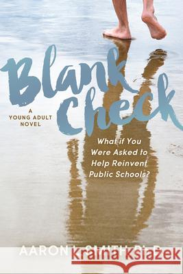 Blank Check, a Novel Aaron L. Smith 9781642798852