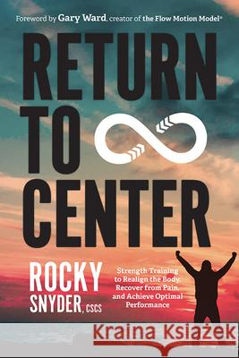 Return to Center Rocky Snyder 9781643075488