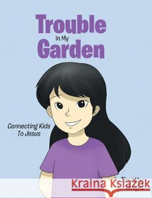 Trouble in My Garden Timothy Wright 9781643498492