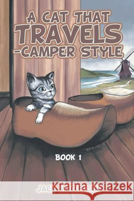 A Cat That Travels - Camper Style: Book 1 Jack McClellan 9781643610429