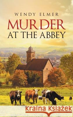 Murder at the Abbey Wendy Elmer 9781643610689