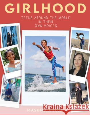 Girlhood: Teenage Voices from Around the World Masuma Ahuja 9781643750118