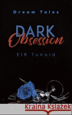 Dark Obsession Eir Tunold 9781643788111