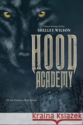 Hood Academy Shelley Wilson 9781643970356
