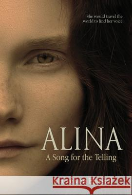 Alina: A Song For the Telling Malve von Hassell 9781643970721