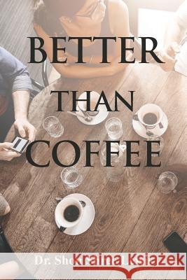Better Than Coffee Dr Sho 9781644242728