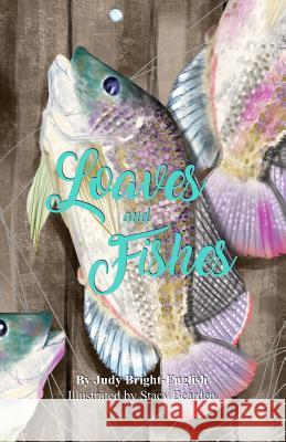 Loaves and Fishes Judy Bright-English 9781644267554