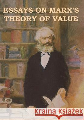 Essays on Marx's Theory of Value Isaak Illich Rubin 9781644390559
