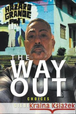 The Way Out: Choices Gilbert M. Grinie 9781644600825