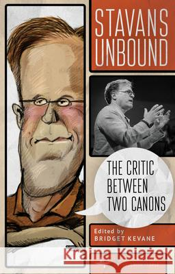 Stavans Unbound: The Critic Between Two Canons  9781644690062