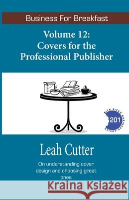 Covers for the Professional Publisher Leah Cutter 9781644700679