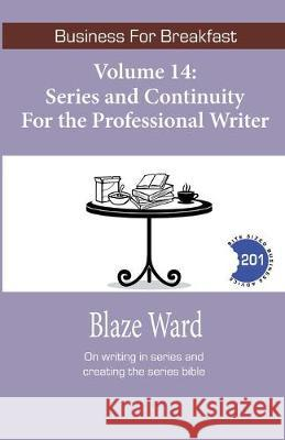 Series and Continuity for the Professional Writer Blaze Ward 9781644700792