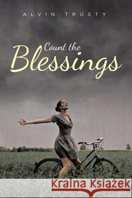 Count the Blessings Alvin Trusty 9781644713624