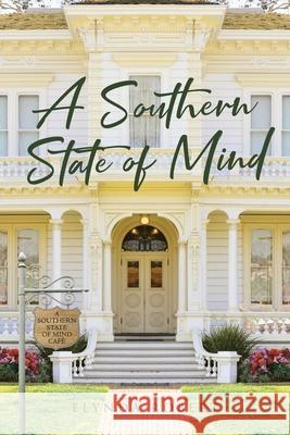 A Southern State of Mind Elynda Robert 9781644718933