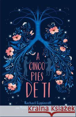 A Cinco Pies de Ti / Five Feet Apart Rachael Lippincott 9781644730164