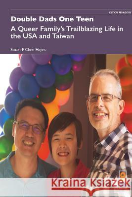 Double Dads One Teen: A Queer Family's Trailblazing Life in the USA and Taiwan Stuart F Chen-Hayes   9781645040125