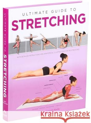 Ultimate Guide to Stretching Sophie Cornish-Keefe Naila Ruechel 9781645170464
