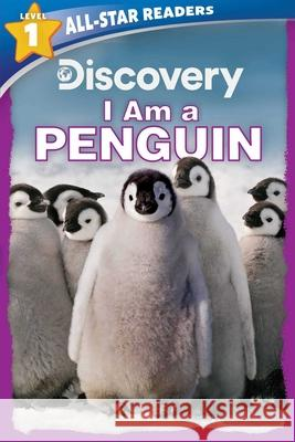 Discovery Leveled Readers: I Am a Penguin Level 1 Lori C. Froeb 9781645172321