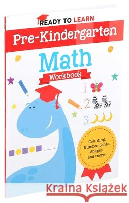 Ready to Learn: Pre-Kindergarten Math Workbook Editors of Silver Dolphin Books 9781645173236