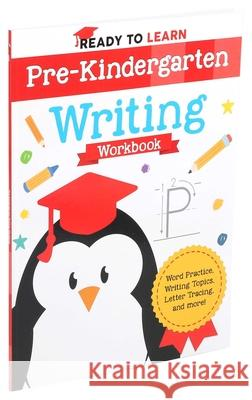 Ready to Learn: Pre-Kindergarten Writing Workbook Editors of Silver Dolphin Books 9781645173243