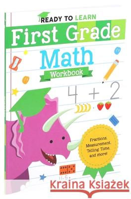Ready to Learn: First Grade Math Workbook Editors of Silver Dolphin Books 9781645173298