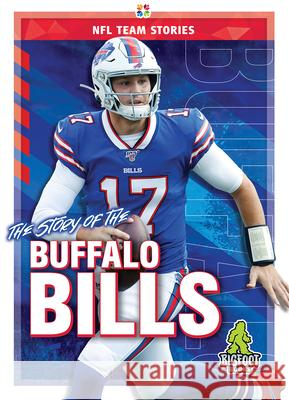 The Story of the Buffalo Bills Mark Shulman Solomon Shulman 9781645192213 Bigfoot Books
