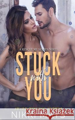 Stuck with You Nikki Mays   9781645331964