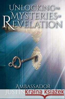 Unlocking the Mysteries of Revelation Ambassador Justin Douziech 9781645592679
