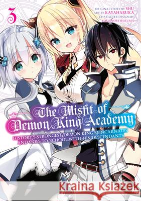 The Misfit of Demon King Academy 3: History's Strongest Demon King Reincarnates and Goes to School with His Descendants Shu                                      Kayaharuka                               Yoshinori Shizuma 9781646090440