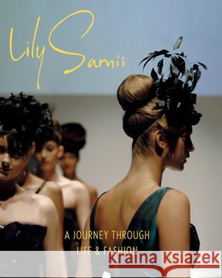 Lily Samii: Fifty Years of Fashion Lily Samii Teresa Rodriguez 9781646570034