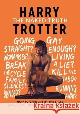 The Naked Truth Harry Trotter 9781646693405