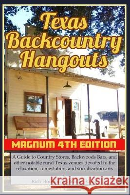Texas Backcountry Hangouts Rich Houston Heather Kuhn 9781646697557