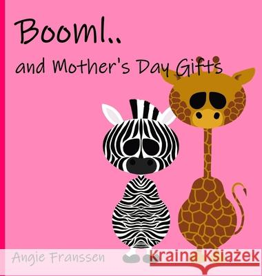 Booml.. and Mother's Day Gifts Angie Franssen Angie Franssen 9781647643898