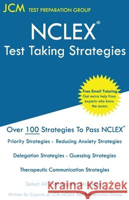 NCLEX Test Taking Strategies: Free Online Tutoring - New 2020 Edition - The latest strategies to pass your NCLEX. Jcm-Nclex Tes 9781647689766