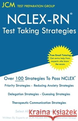 NCLEX-RN - Test Taking Strategies: Free Online Tutoring - New 2020 Edition - The latest strategies to pass your NCLEX-RN. Jcm-Nclex-Rn Tes 9781647689797